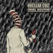 NUCLEAR CULT - Cruel Routine EP cover