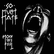 SO MUCH HATE - How We Feel LP front cover artwork
